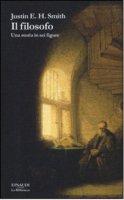 Il filosofo - Smith Justin E. H.
