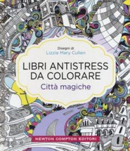 Copertina di 'Città magiche. Libri antistress da colorare'