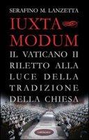 Iuxta Modum - Lanzetta Serafino M.