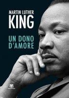Un dono d'amore - Martin L. King