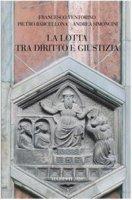 La lotta tra diritto e giustizia - Ventorino Francesco, Barcellona Pietro, Simoncini Andrea
