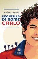 Una stella di nome Carlo - Barbara Baffetti