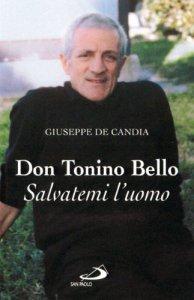Copertina di 'Don Tonino Bello. Salvatemi l'uomo'