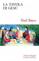 La tavola di Gesù - Paul Bayes