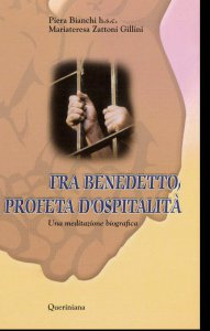 Copertina di 'Fra Benedetto, profeta d'ospitalità. Una meditazione biografica'