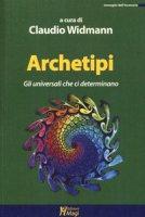 Archetipi. Gli universali che ci determinano
