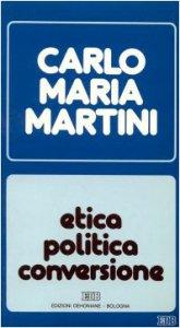 Copertina di 'Etica, politica, conversione. Lettere, discorsi, interventi (1988)'