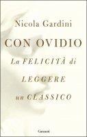 Con Ovidio - Nicola Gardini