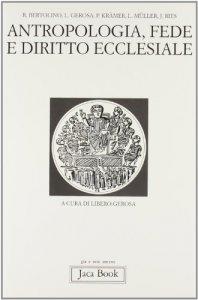 Copertina di 'Antropologia, fede e diritto ecclesiale'
