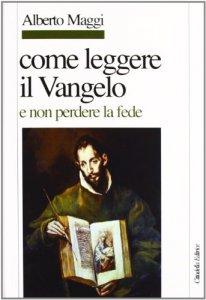 Copertina di 'Come leggere il Vangelo e non perdere la fede'