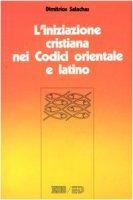 L'iniziazione cristiana nei codici orientale e latino. Battesimo, cresima e eucarestia nel CCEO e nel CIC - Salachas Dimitrios