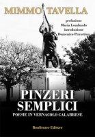 Pinzeri semplici. Poesie in vernacolo calabrese - Tavella Mimmo