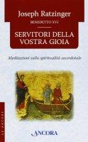 Servitori della vostra gioia - Joseph Ratzinger