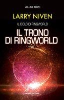 Il trono di Ringworld. Il ciclo di Ringworld - Niven Larry