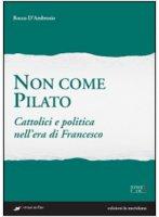 Non come Pilato - Rocco D'Ambrosio