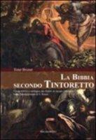 La Bibbia secondo Tintoretto - Brunet Ester