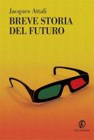 Breve storia del futuro - Jacques Attali