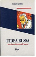 L'idea russa. Un'altra visione dell'uomo - Spidlík Tomás