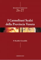 I Carmelitani Scalzi della Provincia Veneta - Rodolfo Girardello