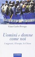Uomini e donne come noi - Giancarlo Perego