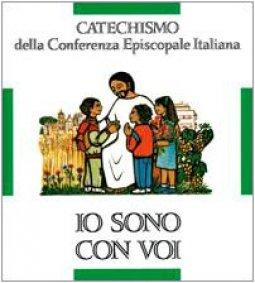 Copertina di 'Io sono con voi. Catechismo per l'iniziazione cristiana dei fanciulli (6-8 anni)'