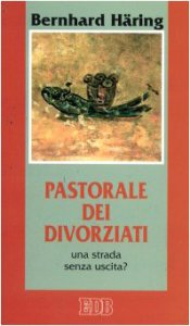 Copertina di 'Pastorale dei divorziati. Una strada senza uscita?'