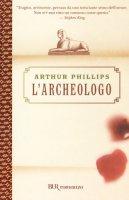 L' archeologo - Phillips Arthur