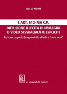 """Copertina di 'L' Art. 612-ter c.p. Diffusione illecita di immagini o video sessualmente espliciti. Tra buoni propositi, denegato diritto all'oblio e """"morti social""""'"""