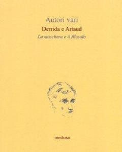 Copertina di 'Derrida e Artaud. La maschera e il filosofo'