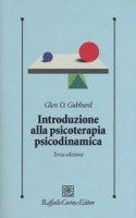 Introduzione alla psicoterapia psicodinamica. Con Contenuto digitale per download e accesso on line - Gabbard Glen O.