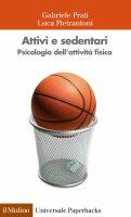Attivi e sedentari - Gabriele  Prati, Luca  Pietrantoni