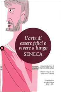 Copertina di 'L' arte di essere felici e vivere a lungo. Testo latino a fronte. Ediz. integrale'