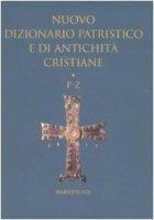 Nuovo dizionario patristico e di antichità critiane / P-Z - AA. VV.