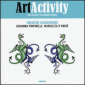 Art activity. Creature leggendarie - Pimpinella Giovanna, D'Angiò Mariuccia