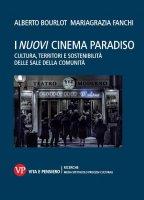 Cinema reloaded. Le sale della comunità e la sfida della digitalizzzione - Alberto Bourlot, Mariagrazia Fanchi