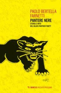 Copertina di 'Pantere nere. Storia e mito del Black Panther Party'