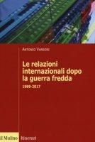 Le relazioni internazionali dopo la guerra fredda - Varsori Antonio