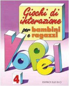 Copertina di 'Giochi di interazione per bambini e ragazzi. Vol. 4'