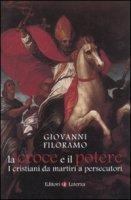 La croce e il potere - Giovanni Filoramo
