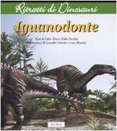 Iguanodonte - Dalla Vecchia Fabio M.