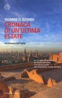 Cronaca di un'ultima estate. Un romanzo dell'Egitto - El Rashidi Yasmine