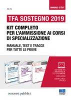 TFA Sostegno 2019. Kit completo per l'ammissione ai corsi di specializzazione. Manuale, test e tracce per tutte le prove
