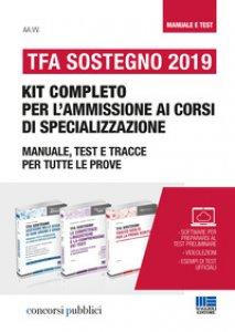 Copertina di 'TFA Sostegno 2019. Kit completo per l'ammissione ai corsi di specializzazione. Manuale, test e tracce per tutte le prove'