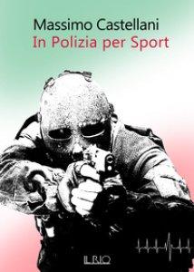 Copertina di 'In polizia per sport'
