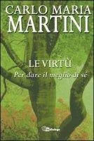 Le virtù - Martini Carlo M.