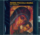 Maria piccola Maria - Kiko Arguello