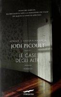 Le case degli altri - Picoult Jodi