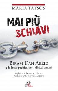 Copertina di 'Mai più schiavi. Biram Dah Abeid e la lotta pacifica per i diritti umani'