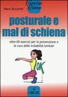 Posturale e mal di schiena. Oltre 60 esercizi per la prevenzione e la cura delle instabilità lombari - Bucciarelli Marco