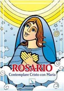 Copertina di 'Rosario. Contemplare Cristo con Maria'